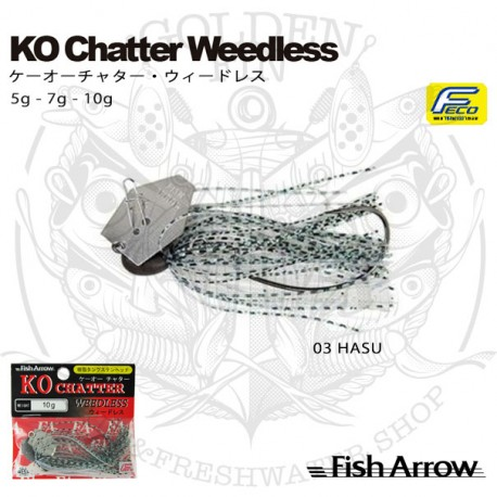 FISH ARROW KO CHATTER WEEDLESS 10g